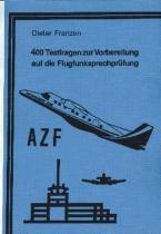 B.007 400 Testfragen zur Vorbereitung a.d.Flugfunksprechprüfung