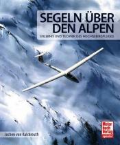 B.033 Segeln über d. Alpen - Erlebnis u.Technik des Hochgebirges