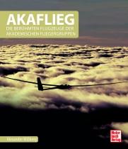 B.045 AKAFLIEG – Die berühmten Flugzeuge der Akademischen Fliegergruppen von Alexander Willberg